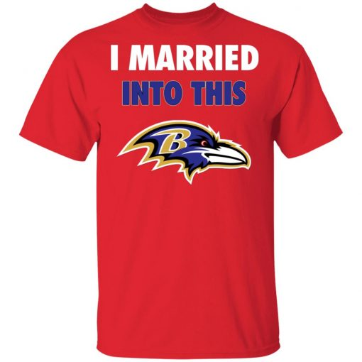 I Married Into This Baltimore Ravens Football NFL Men's T-Shirt
