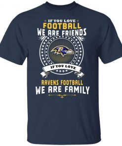 Love Football We Are Friends Love Ravens We Are Family Youth T-Shirt