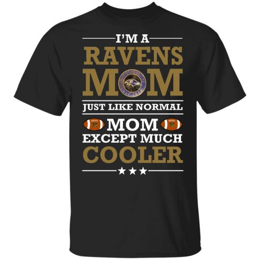 I'm A Ravens Mom Just Like Normal Mom Except Cooler NFL Youth T-Shirt