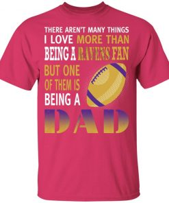 I Love More Than Being A Ravens Fan Being A Dad Football Youth T-Shirt
