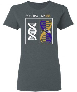 My DNA Is The Baltimore Ravens Football NFL Women's T-Shirt