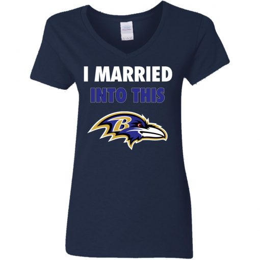 I Married Into This Baltimore Ravens Football NFL V-Neck T-Shirt