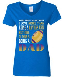 I Love More Than Being A Ravens Fan Being A Dad Football V-Neck T-Shirt