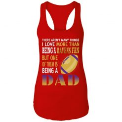 I Love More Than Being A Ravens Fan Being A Dad Football Racerback Tank