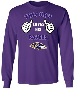 This Guy Loves His Baltimore Ravens LS T-Shirt