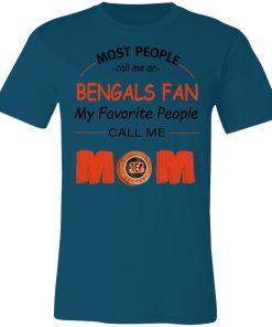 Most People Call Me Cincinnati Bengals Fan Football Mom Unisex Jersey Tee