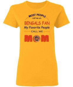Most People Call Me Cincinnati Bengals Fan Football Mom Women's T-Shirt