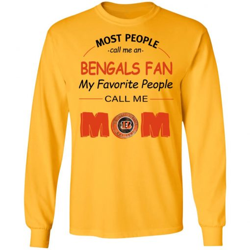 Most People Call Me Cincinnati Bengals Fan Football Mom LS T-Shirt