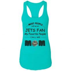 Most People Call Me New York Jets Fan Football Mom Racerback Tank