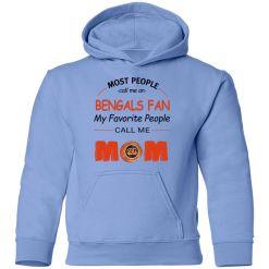 Most People Call Me Cincinnati Bengals Fan Football Mom Youth Hoodie