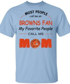 Private: Most People Call Me Cleveland Browns Fan Football Mom Men's T-Shirt