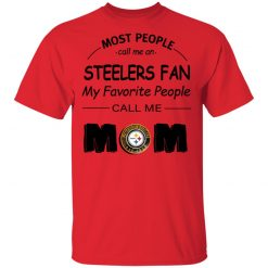 Private: Most People Call Me Pittsburgh Steelers Fan Football Mom Men's T-Shirt